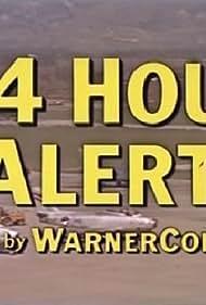 24 Hour Alert (1955)