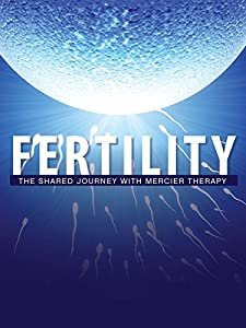 Watch for free full movies downloads Fertility: The Shared Journey with Mercier Therapy [mts]