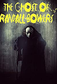 Primary photo for The Ghost of Randall Bowers