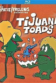 Tijuana Toads Poster