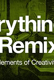 Everything Is a Remix, Part 3: The Elements of Creativity Poster