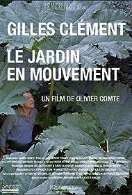 Gilles Clément in Gilles Clément, le jardin en mouvement (2016)