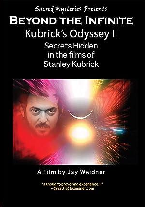 Kubrick's Odyssey II: Secrets Hidden in the Films of Stanley Kubrick; Part Two: Beyond the Infinite