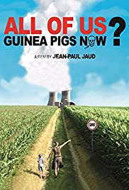All of Us Guinea-pigs Now? Poster