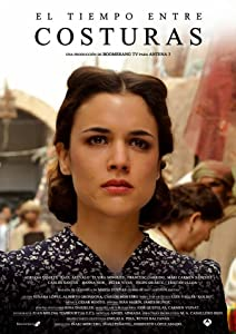 Free movies to watch online El tiempo entre costuras by [mpg]