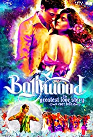 Bollywood: The Greatest Love Story Ever Told Poster