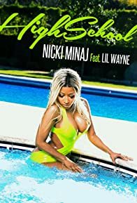 Primary photo for Nicki Minaj Feat. Lil Wayne: High School