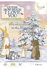 Guess How Much I Love You: The Adventures of Little Nutbrown Hare - Christmas to the Moon and Back