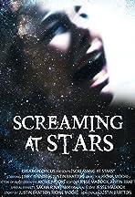 Screaming at Stars
