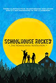 Schoolhouse Rocked: The Homeschool Revolution Poster