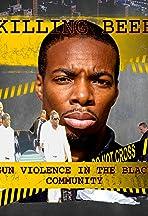 KILLING BEEF 'Gun Violence In The Black Community'