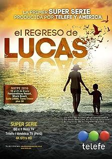 El Regreso de Lucas (2016– )