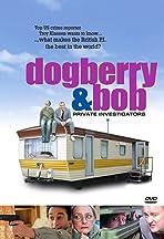 Dogberry and Bob: Private Investigators