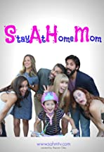 SAHM: Stay at Home Mom