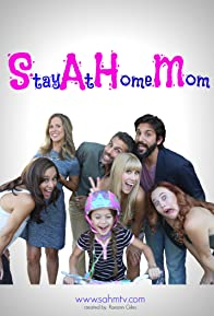 Primary photo for SAHM: Stay at Home Mom
