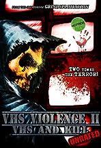VHS Violence II: VHS and KILL