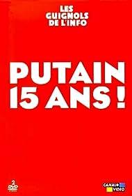 Les Guignols de l'Info: Putain 15 ans! (2003)