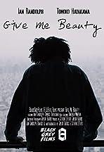 Give Me Beauty