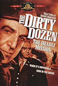 Primary photo for The Dirty Dozen: The Deadly Mission