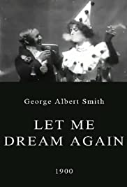 Let Me Dream Again (1900) Poster - Movie Forum, Cast, Reviews
