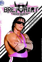 The Bret Hart Story: The Best There Is, the Best There Was, the Best There Ever Will Be