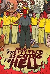 Your Pretty Face Is Going to Hell (2011)