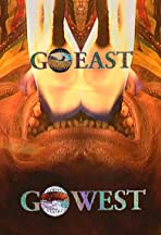 Go East - Go West