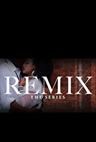 Primary photo for Remix: TheSeries TV Drama