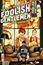 The Fantastic Adventures of Foolish Gentlemen