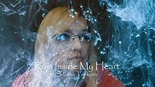 Rain Inside My Heart (2018 Video)