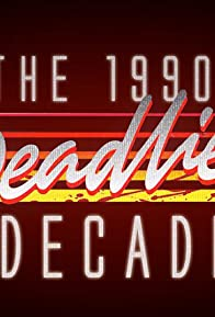 Primary photo for 1990s: The Deadliest Decade