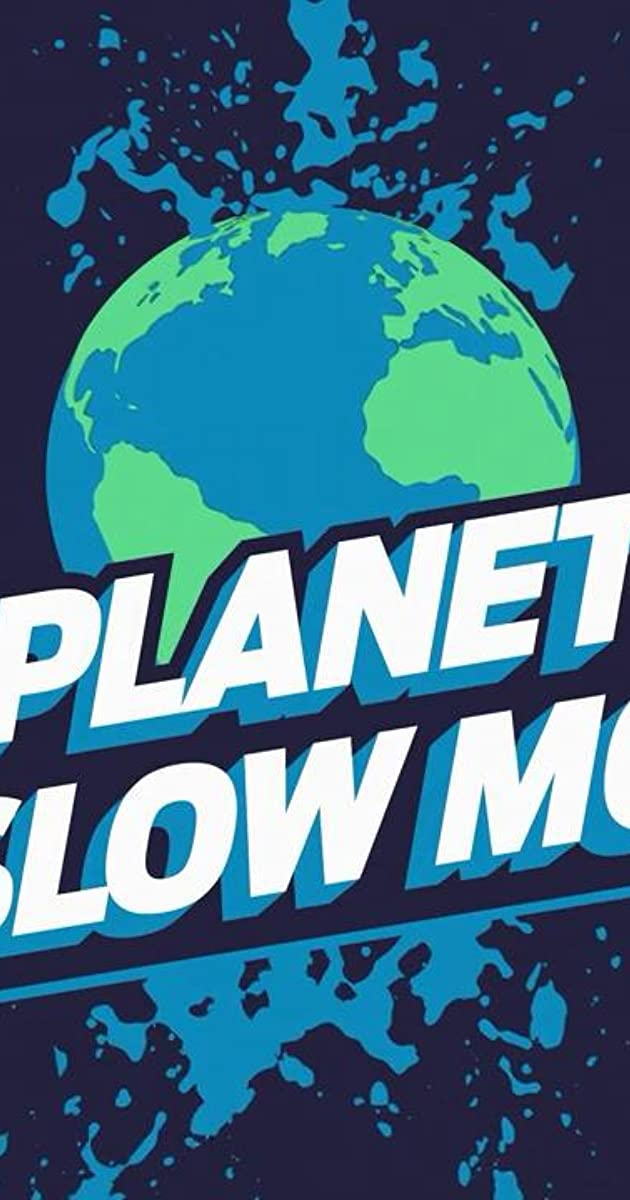 Download Planet Slow Mo or watch streaming online complete episodes of  Season1 in HD 720p 1080p using torrent