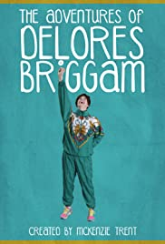 The Adventures of Delores Briggam Poster