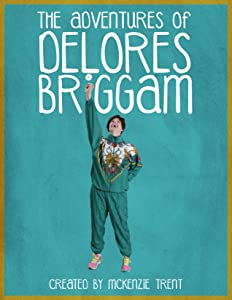 New hollywood action movies 2017 download The Adventures of Delores Briggam [mpg]
