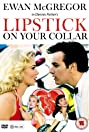 Lipstick on Your Collar (1993) Poster
