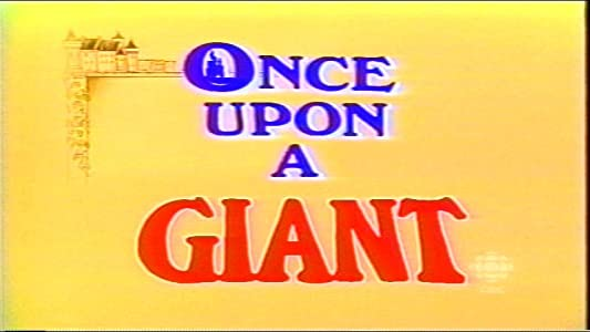 Once Upon a Giant by