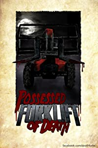 The movie download Possessed Forklift of Death [640x352]