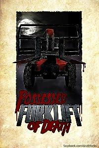 Possessed Forklift of Death