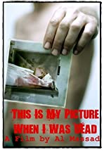 This Is My Picture When I Was Dead