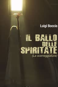 Luigi Boccia in il ballo delle spiritate (2015)