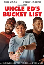 Uncle Ed's Bucket List Poster
