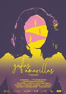Gafas Amarillas: Yellow Sunglasses (2020)