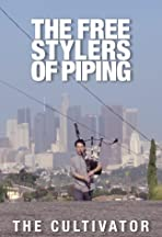 The Freestylers of Piping - The Cultivator