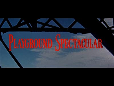 English movie for free downloadable website Playground Spectacular by none [Mpeg]