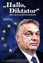 Hallo, Diktator: Orbán, die EU und die Rechtsstaatlichkeit