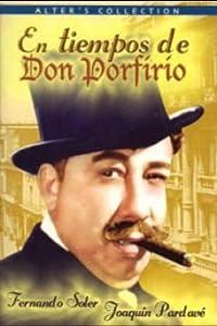 En tiempos de Don Porfirio Arturo Ripstein