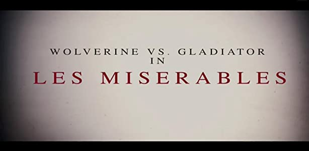 Quick movies downloads Wolverine vs. Gladiator in: Les Miserables Canada [4K
