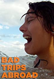 Bad Trips Abroad Poster