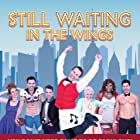 Waiting in the Wings: Still Waiting (2018)