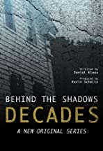 Behind the Shadows Decades